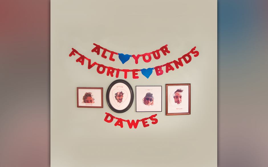 "16. Dawes: ""All Your Favorite Bands"""