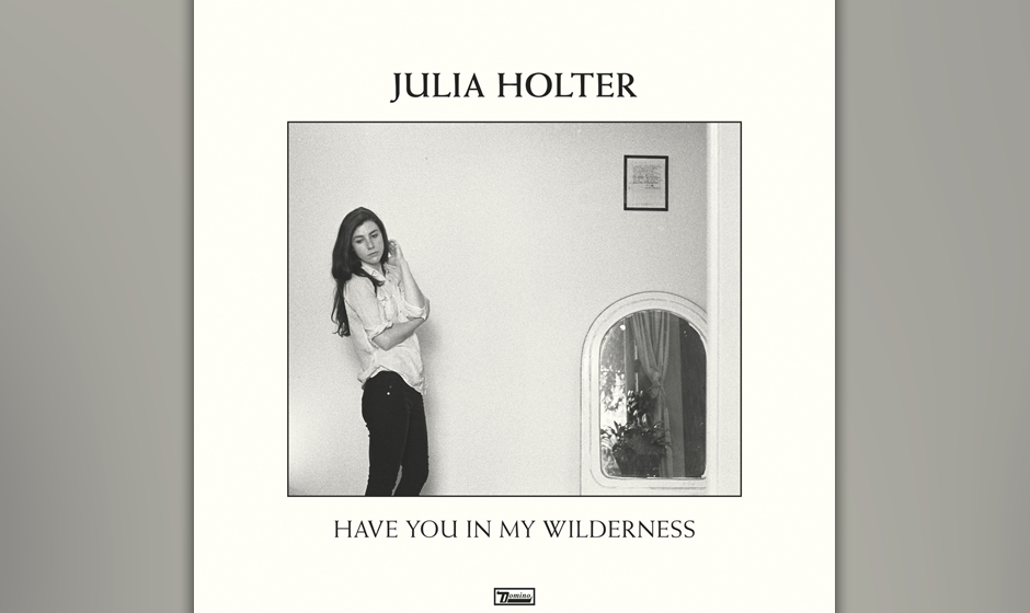"1. Julia Holter: ""Have You In My Wilderness"""
