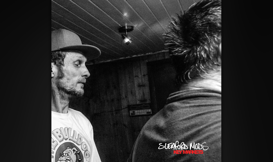 "22. Sleaford Mods: ""Key Markets"""