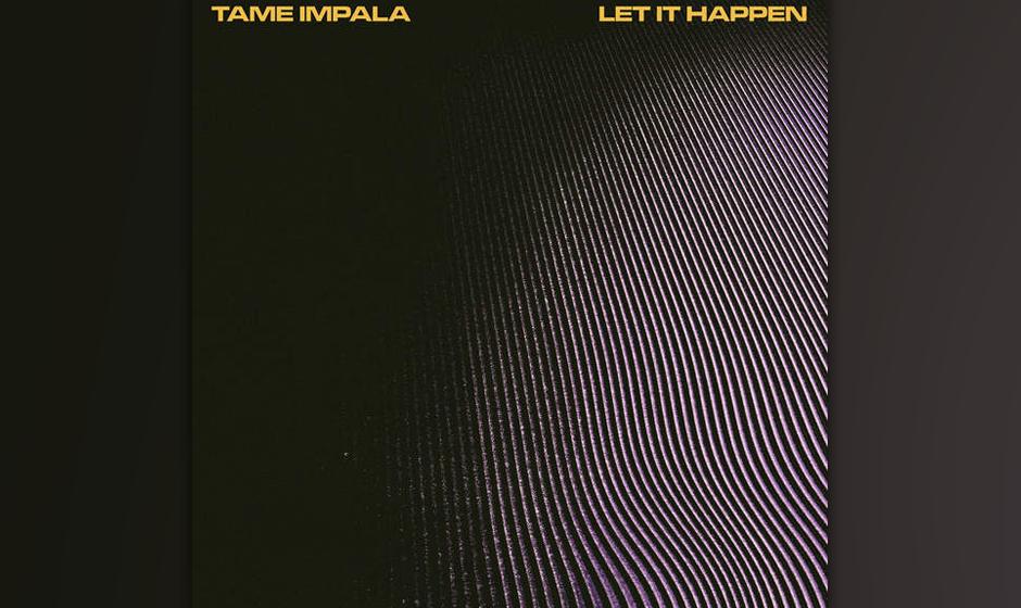 """17. Tame Impala: """"Let It Happen"""""""