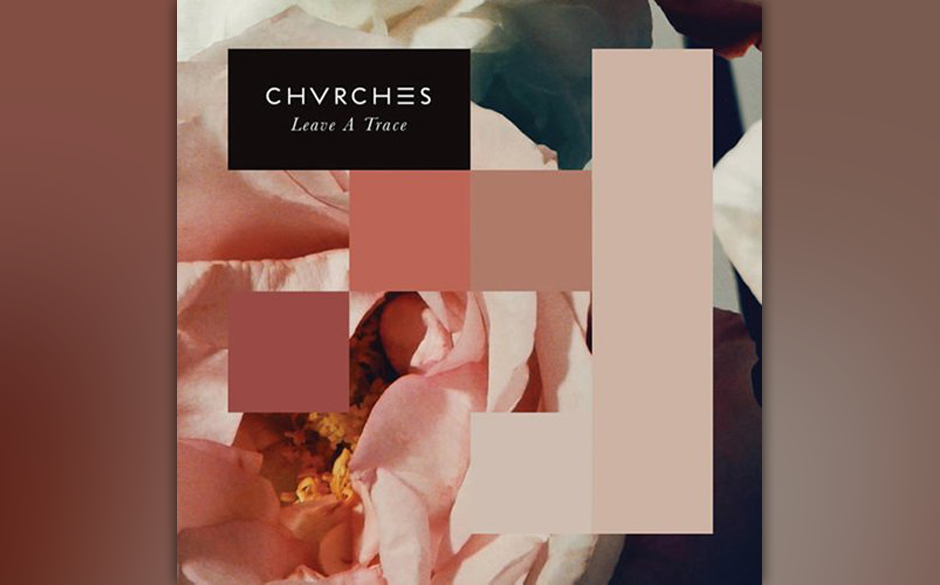 """24. Chvrches: """"Leave a Trace"""""""