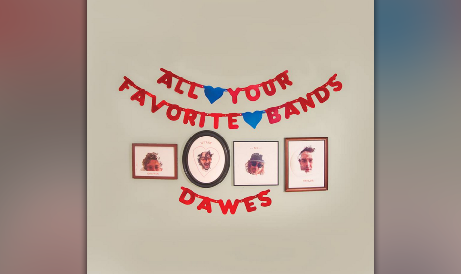 "25. Dawes: ""All Your Favorite Bands"""