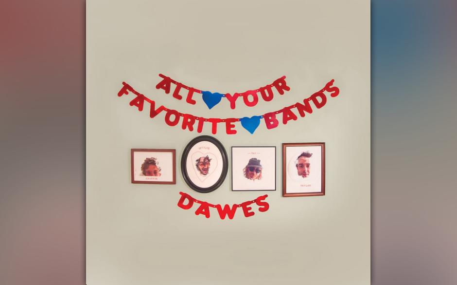 "25. Dawes: ""All Your Favorite Bands"""