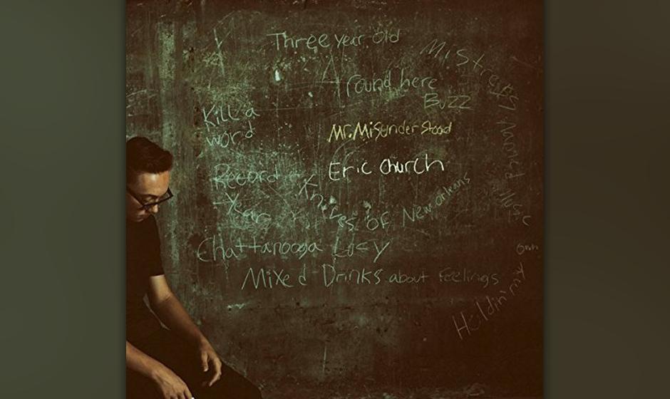 "28. Eric Church: ""Mr. Misunderstood"""