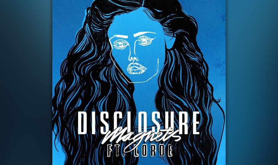 "32. Disclosure feat. Lorde: ""Magnets"""