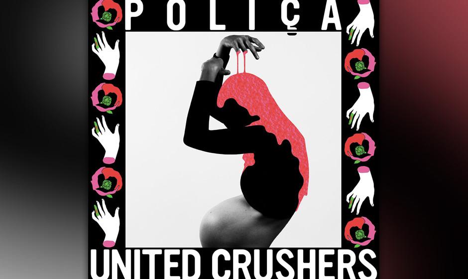 """POLIÇA – """"United Crushers"""" (04.03.)"""