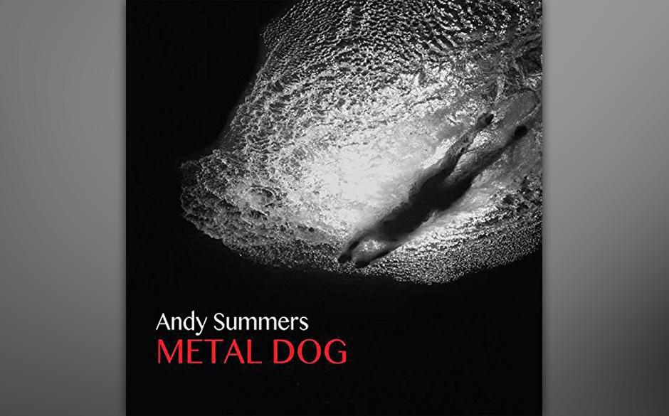 """The-Police-Gitarrist Andy Summers lässt mit """"Metal Dog"""" sein neues Solowerk hören"""