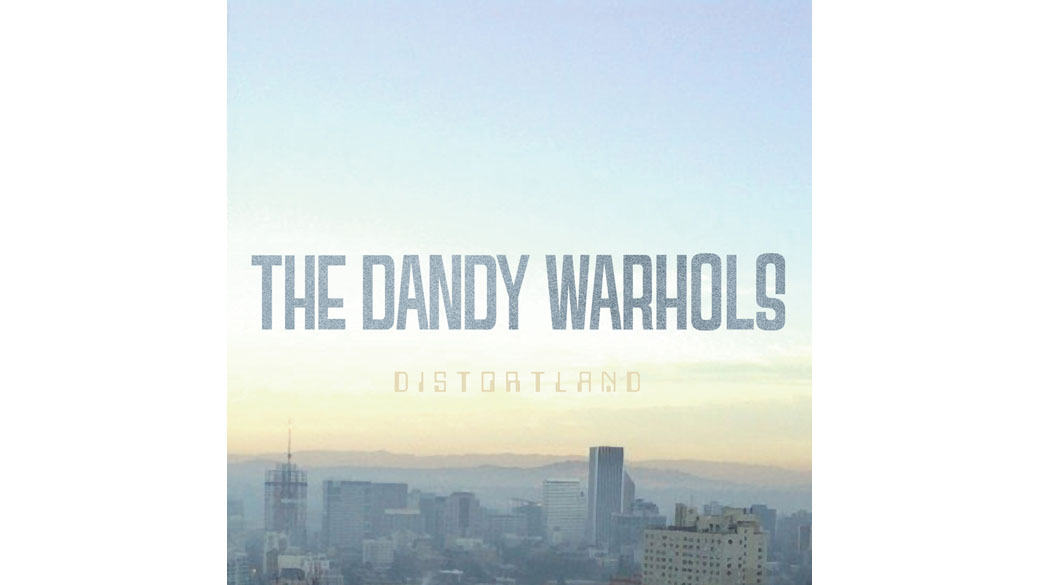 "The Dandy Warholes – ""Distordland"" (08.04.)"