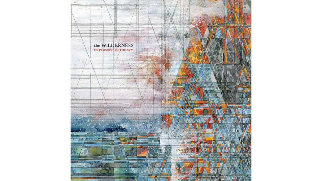 "Explosions In The Sky  – ""Wilderness"" (01.04.)"