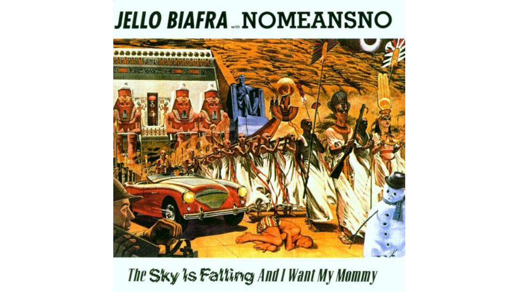 """Jello Biafra With NoMeansNo -  """"The Sky Is Falling And I Want My Mommy"""" (1991)  Punk engagé: Der kaputte, ins Drastische"""