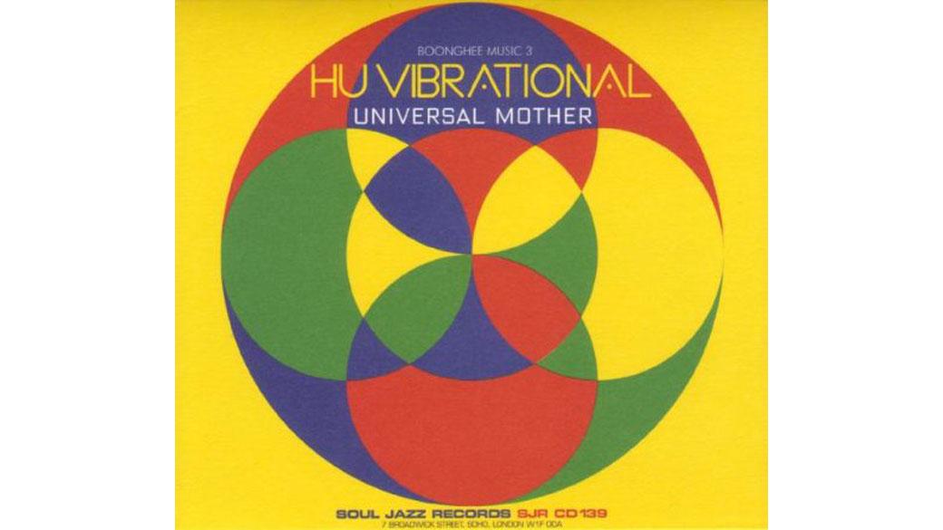 """Hu Vibrational - """"Universal Mother"""" (2006)  Purer Rhythmus, erzeugt von altersweisen Jazzern auf handgemachten Instrument"""