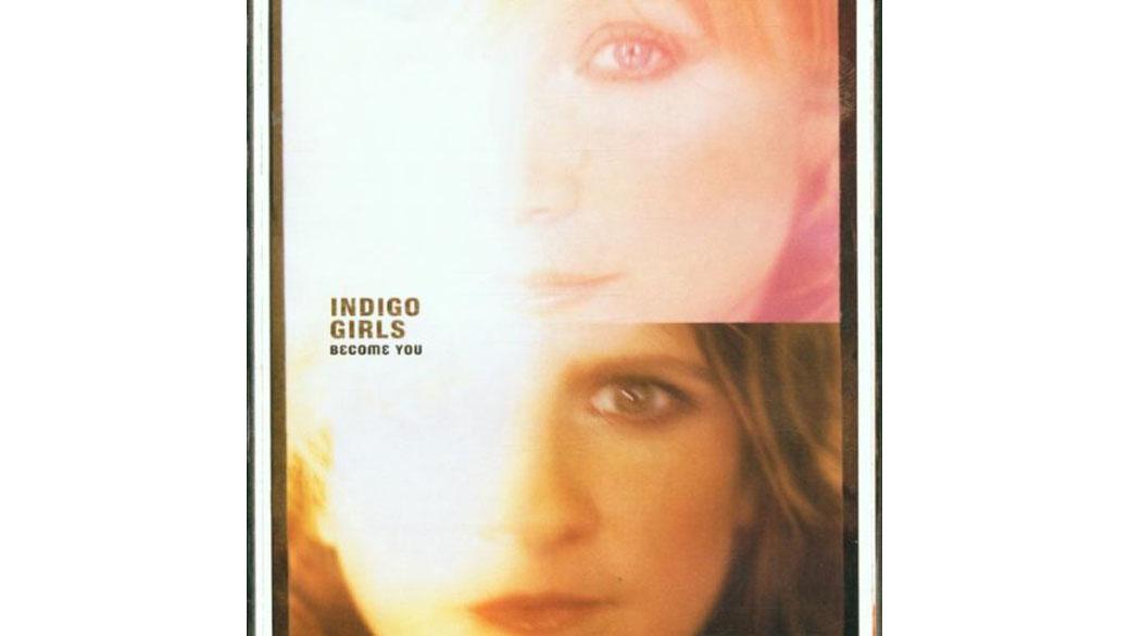 """Indigo Girls - """"Become You"""" (2002)  Der Weg ins Werk von Emily Saliers und Amy Ray führt in der Regel über das Album �"""