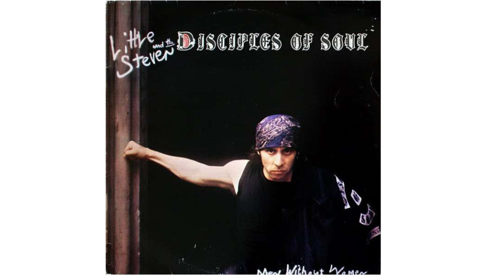 """Little Steven And The Disciples Of Soul - """"Men Without Women"""" (1982)  """"Someday she'll marry somebody that's just li"""