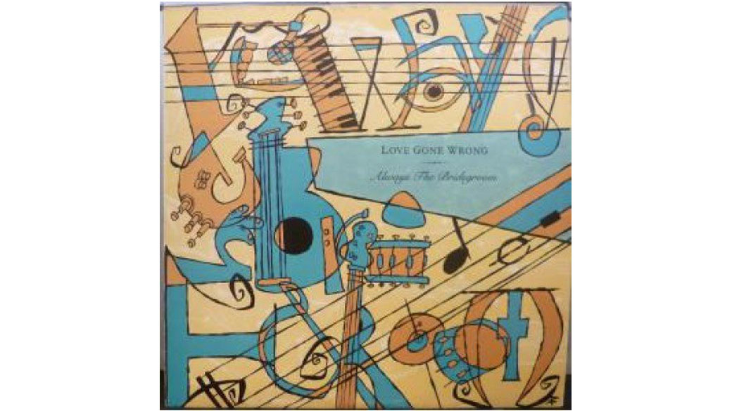 """Love Gone Wrong - """"Always The Bridegroom"""" (1987)  In den Medien gern als australische Antwort auf Elvis Costello gefeiert"""