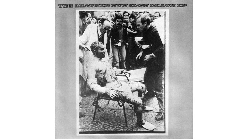 """The Leather Nun - """"Slow Death""""  (1979)  Diese 1978 im schwedischen Göteborg gegründete Band darf man sich wie eine Misc"""