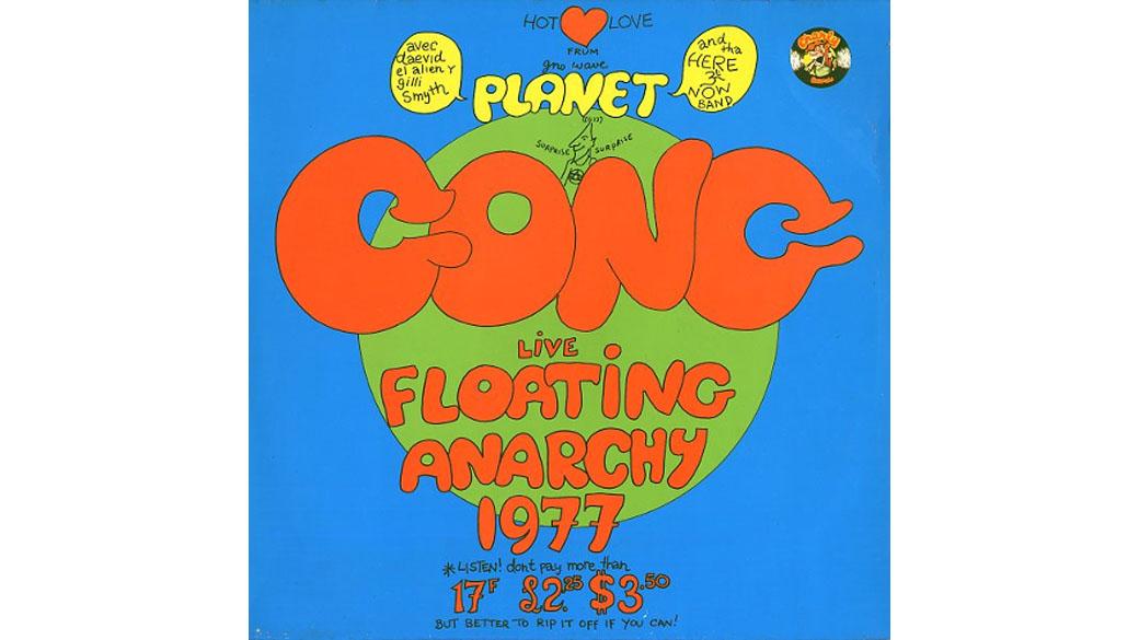 """Gong - """"Floating Anarchy Live 1977"""" (1978)  Mitte der 70er spaltete sich die Hippiekommune Gong in den jazzrockigen Flüg"""