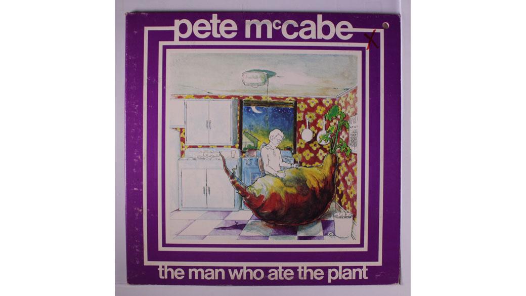 "Pete McCabe -  ""The Man Who Ate The Plant"" (1973)  B.B. King, Joe Walsh, Rick Derringer: Produzent Bill Szymczyk schien e"