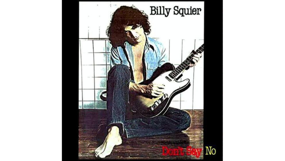 "Billy Squier - ""Don't Say No"" (1981)  ""Don't Say No"" brachte Billy Squier in den USA den Durchbruch, doch selbst di"