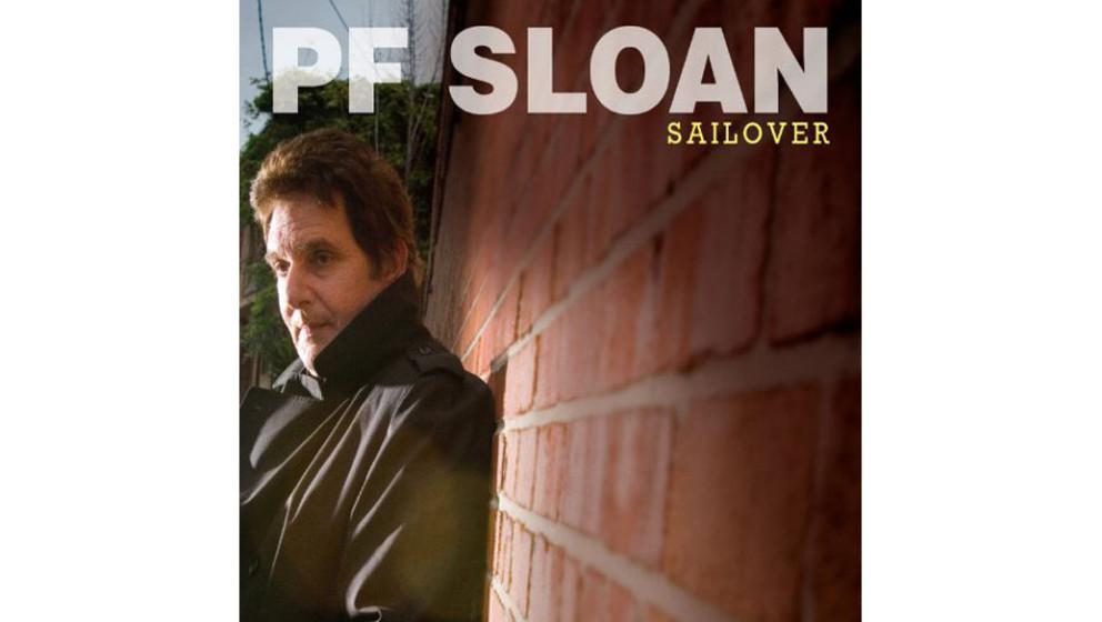 """P.F. Sloan - """"Sailover"""" (2006)  Mitte der 60er-Jahre war P. F. Sloan der kalifornische Wunderknabe: Mit Steve Barri schri"""