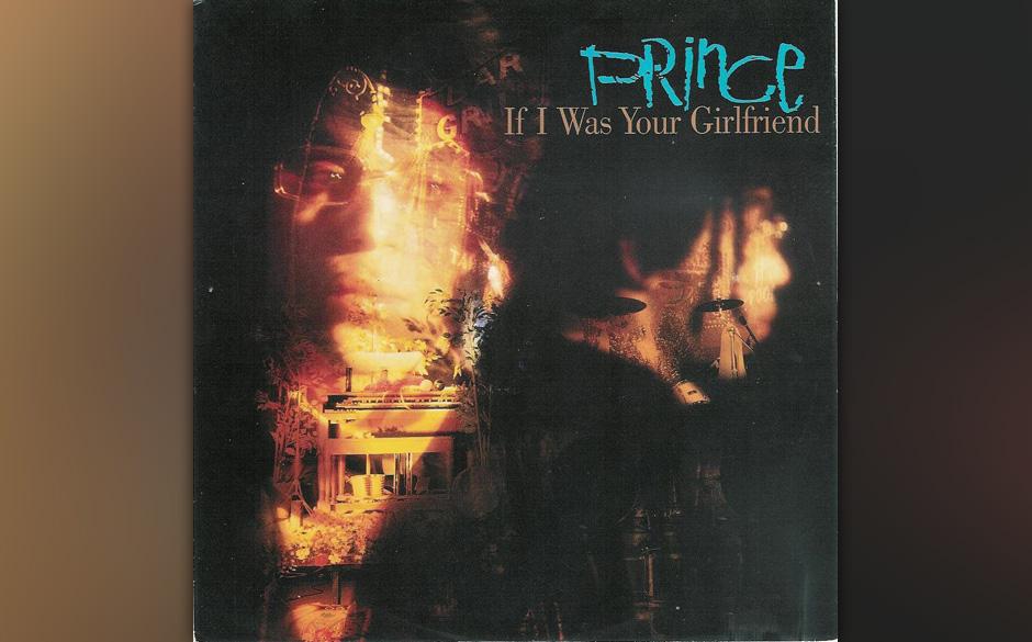 44. 'If I Was Your Girlfriend' (Sign 'O' The Times, 1987).   'Wenn Ich Deine Freundin wäre, dürfte ich dich dann nackt sehe