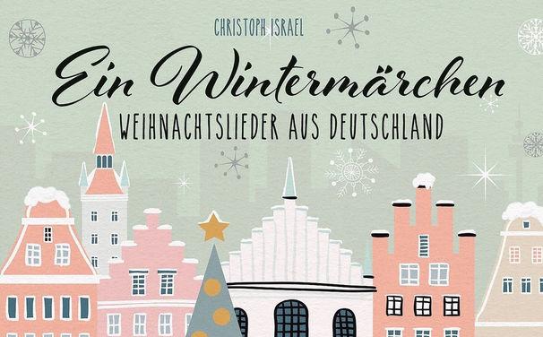 Ein Wintermärchen –  Weihnachtslieder aus Deutschland★★. Max Raabe und Gregor Meyle, Katharina Thalbach, Thomas Quas