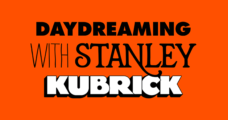 Daydreaming-Stanley-Kubrick-01
