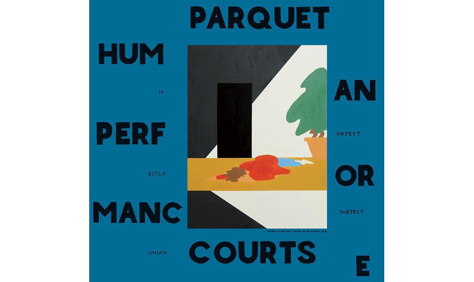 """25. Parquet Courts – """"Human Performance"""".  Der Klang ist noch immer staubig und direkt, wie durch ein in der Mitte des"""