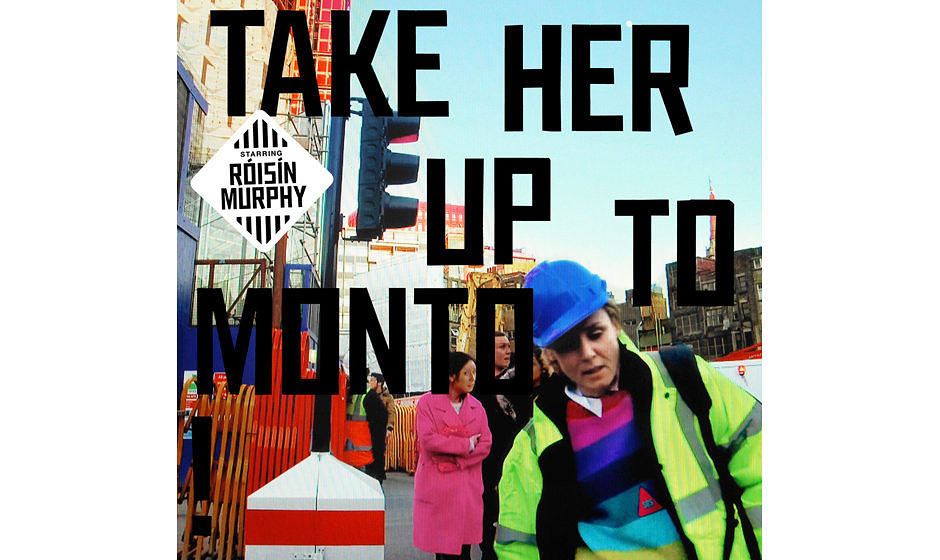 """23. Róisín Murphy – """"Take Her Up To Monto"""". Mit ihrem vierten Soloalbum hat sich Róisín Murphy ohne Tschingderass"""
