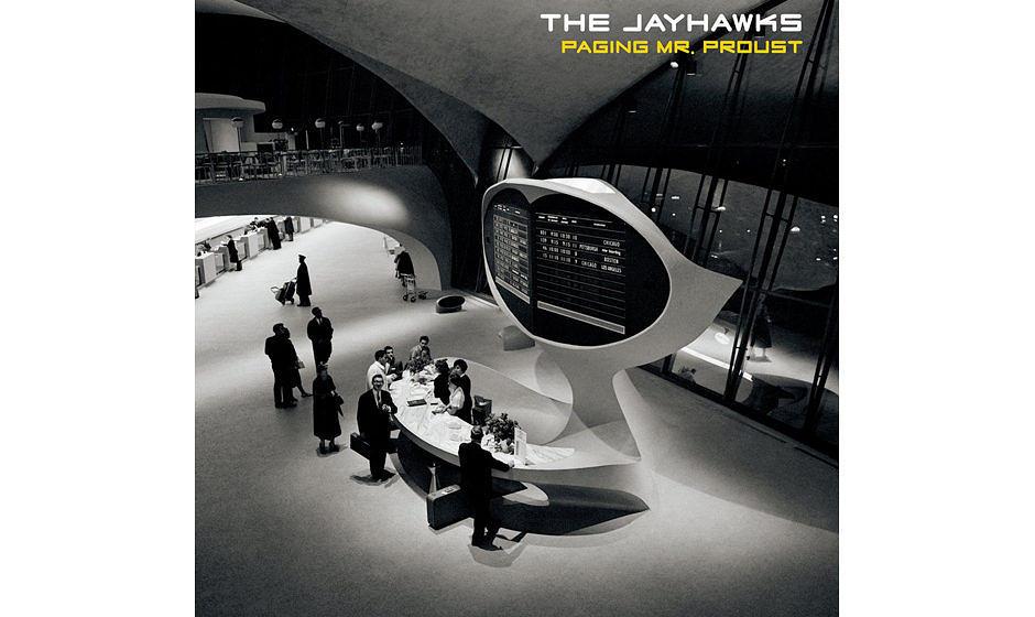 13. Jayhawks –'Paging Mr. Proust'. ollte es noch eines Beweises bedurft haben, dass Gary Louris auch ohne den kreativ umt