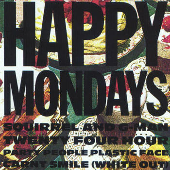 Happy Mondays Squirrel and G-Man Twenty Four Hour Party People Plastic Face Carnt Smile (White Out)
