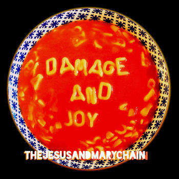 """The Jesus And Mary Chain: """"Damage And Joy"""""""