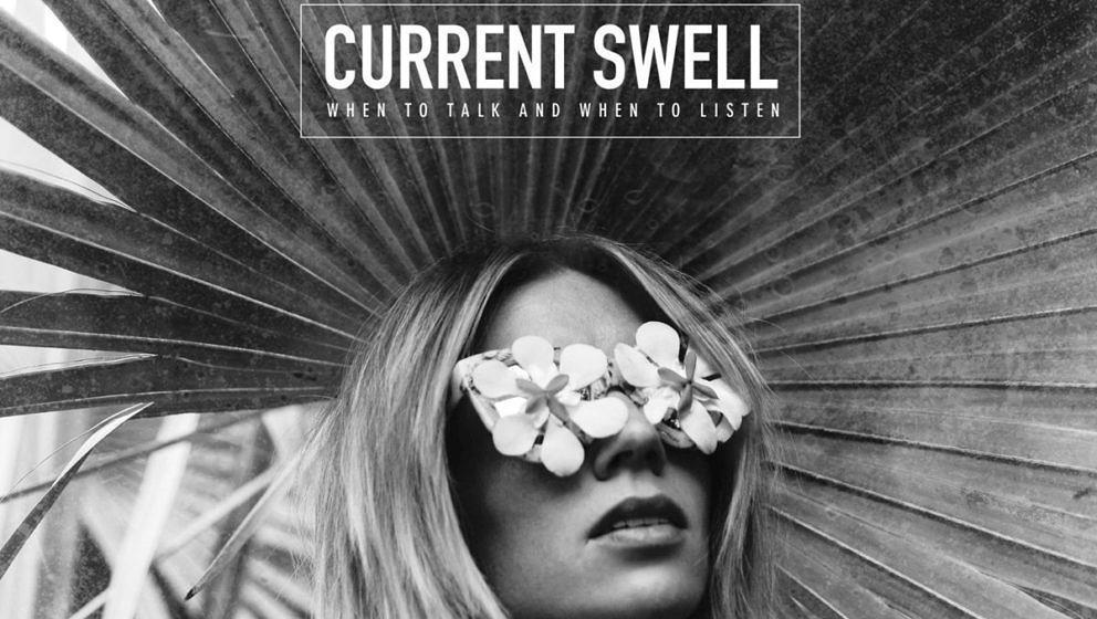 """Current Swell: """"When To Talk And When To Listen"""". ★★. Das kanadische Quartett wirkt noch immer wie ein kreuzbraver Ab"""