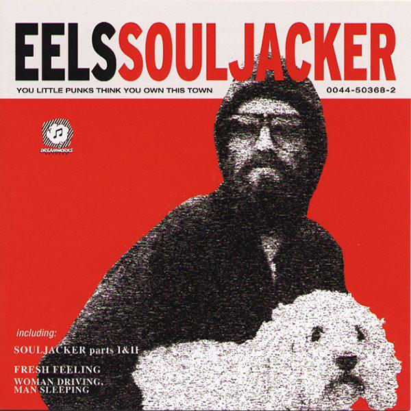 """Eels - """"Souljacker"""""""