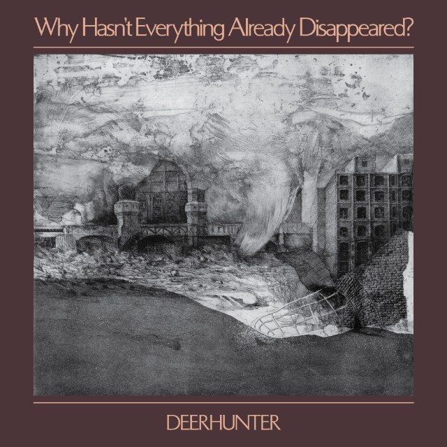 """Apokalyptisches Cover: """"Why Hasn't Everything Already Disappeared?"""" von Deerhunter"""