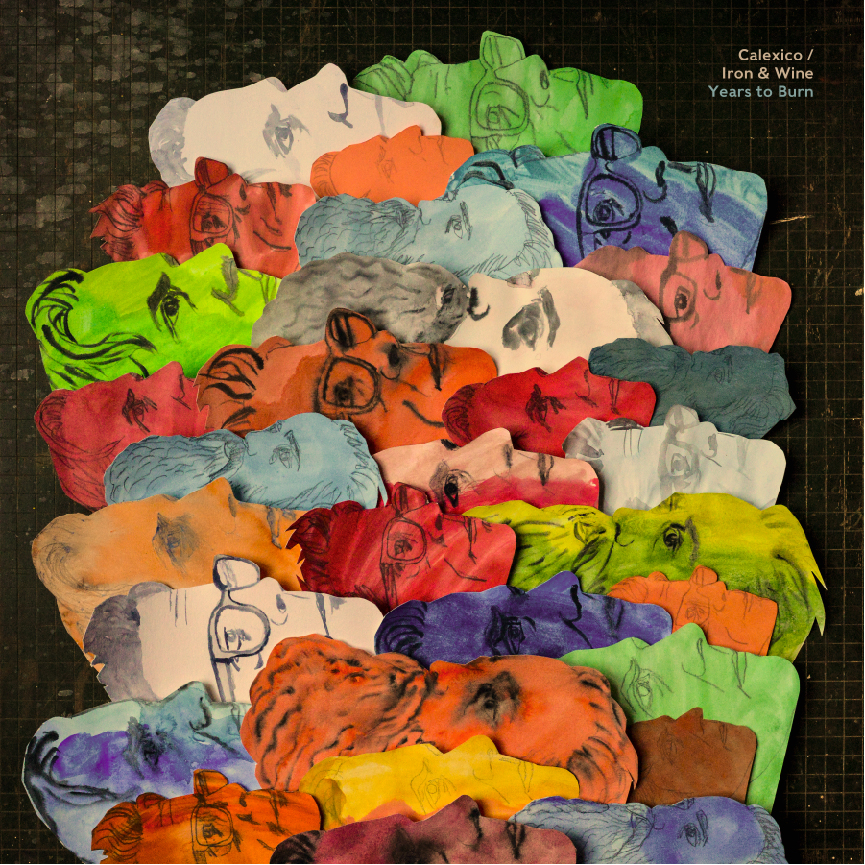"Cover von ""Years To Burn"" von Calexico And Iron & Wine"