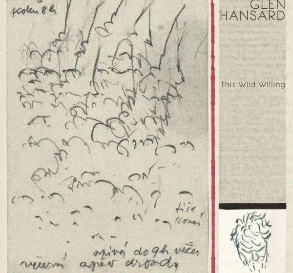 "Glen Hansard – ""This Wild Willing"""