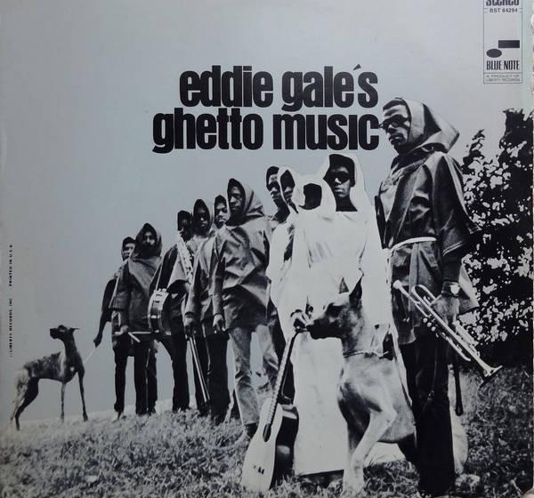 In den Sechzigern veröffentlichte Eddie Gale das Album 'Ghetto Music'