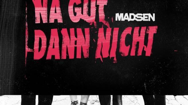 Review: Madsen :: Na gut dann nicht