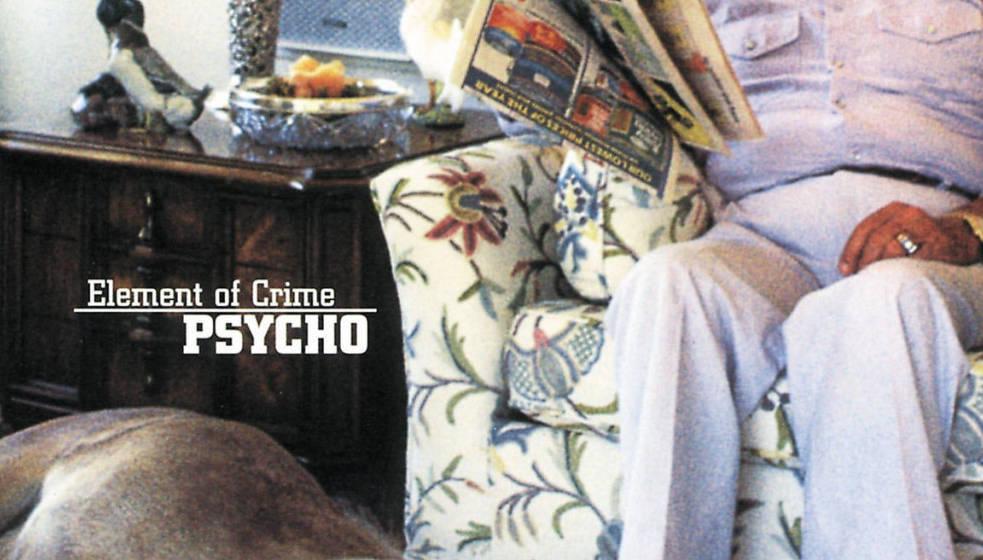 """Cover zu """"Psycho"""" von Element Of Crime"""